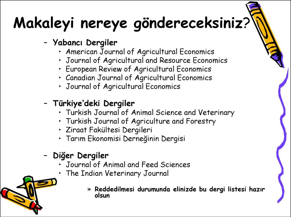 Economics Canadian Journal of Agricultural Economics Journal of Agricultural Economics Türkiye deki Dergiler Turkish Journal of Animal Science