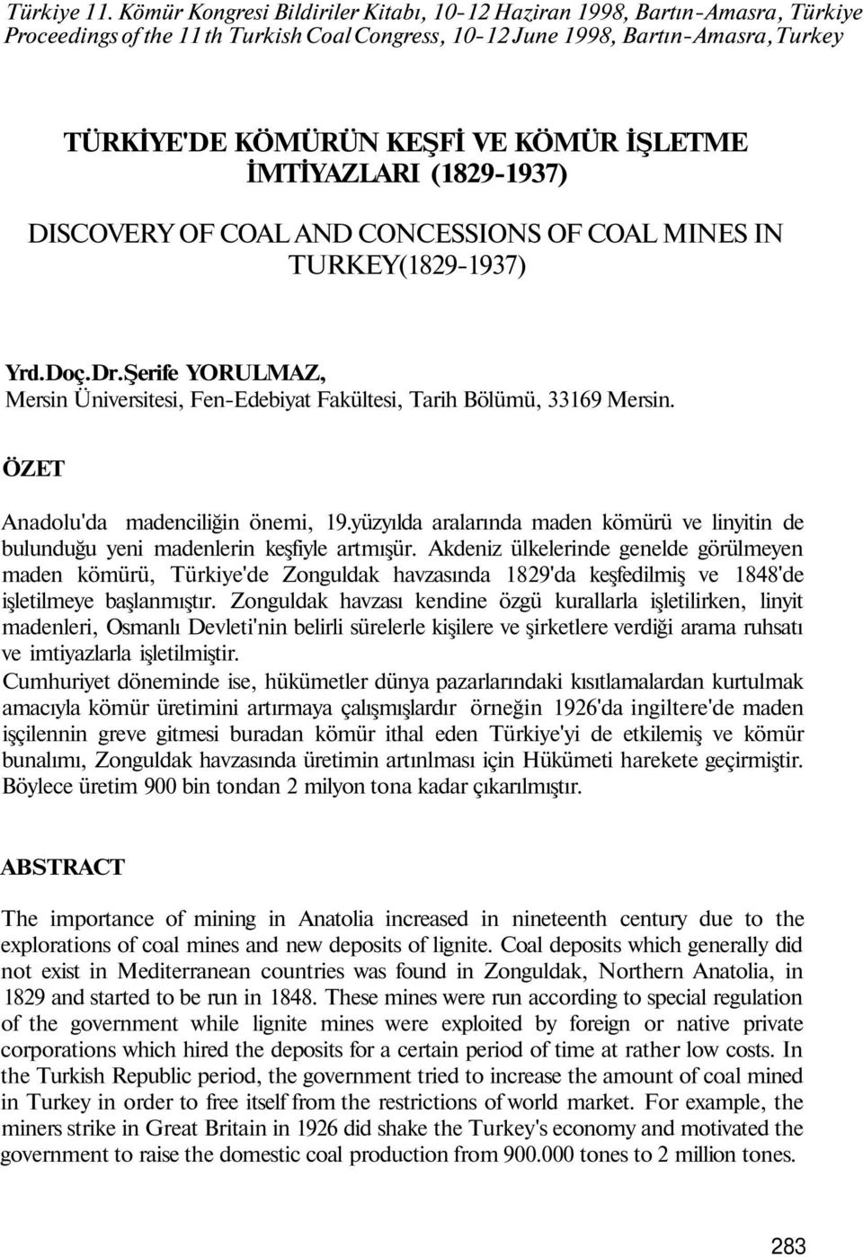 İŞLETME İMTİYAZLARI (1829-1937) DISCOVERY OF COAL AND CONCESSIONS OF COAL MINES IN TURKEY(1829-1937) Yrd.Doç.Dr.