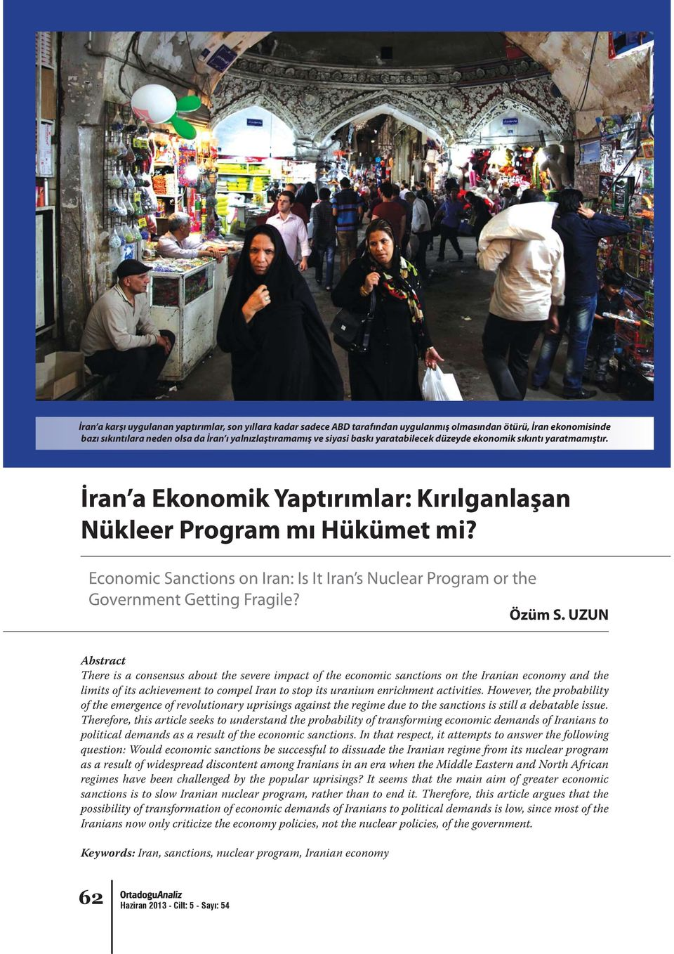 Economic Sanctions on Iran: Is It Iran s Nuclear Program or the Government Getting Fragile? Özüm S.