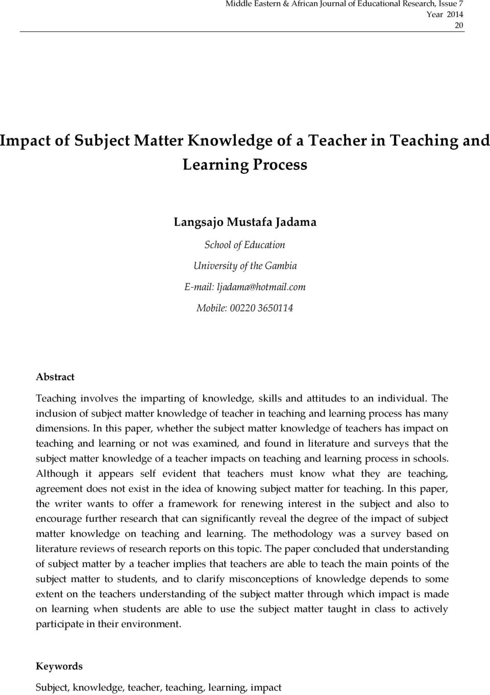 The inclusion of subject matter knowledge of teacher in teaching and learning process has many dimensions.