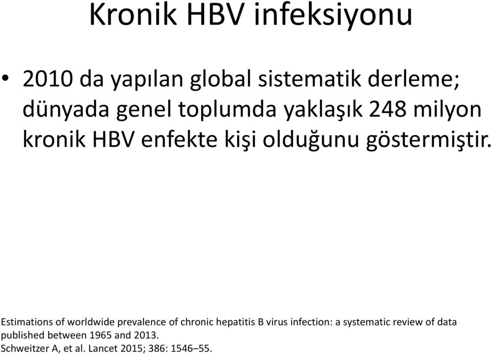 Estimations of worldwide prevalence of chronic hepatitis B virus infection: a