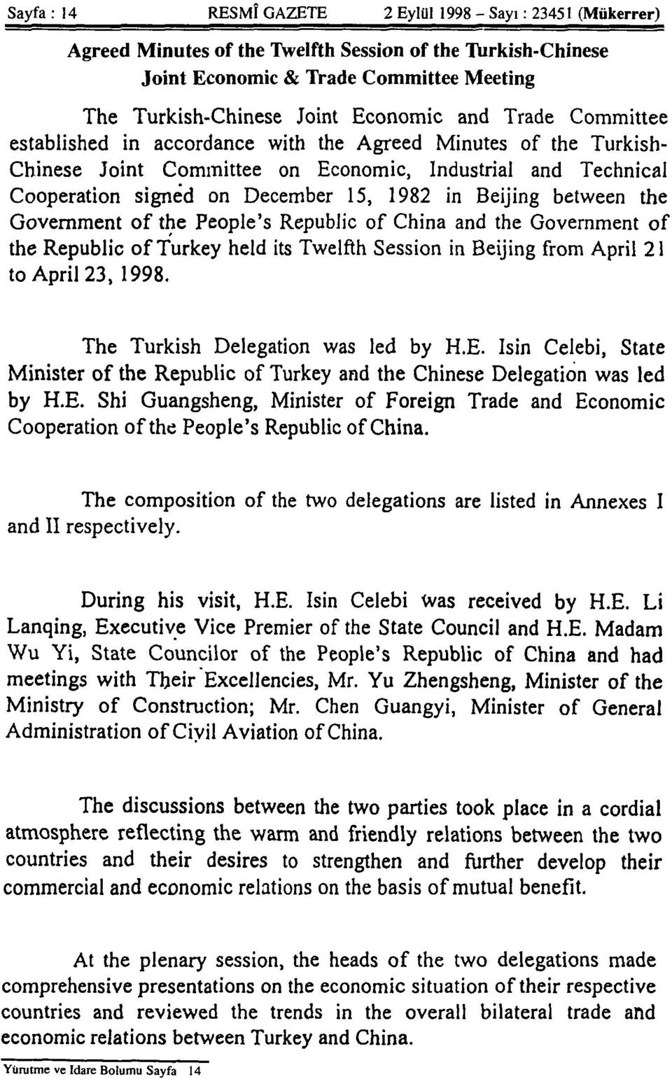 between the Government of the People's Republic of China and the Government of the Republic of Turkey held its Twelfth Session.in Beijing from April 21 to April 23, 1998.