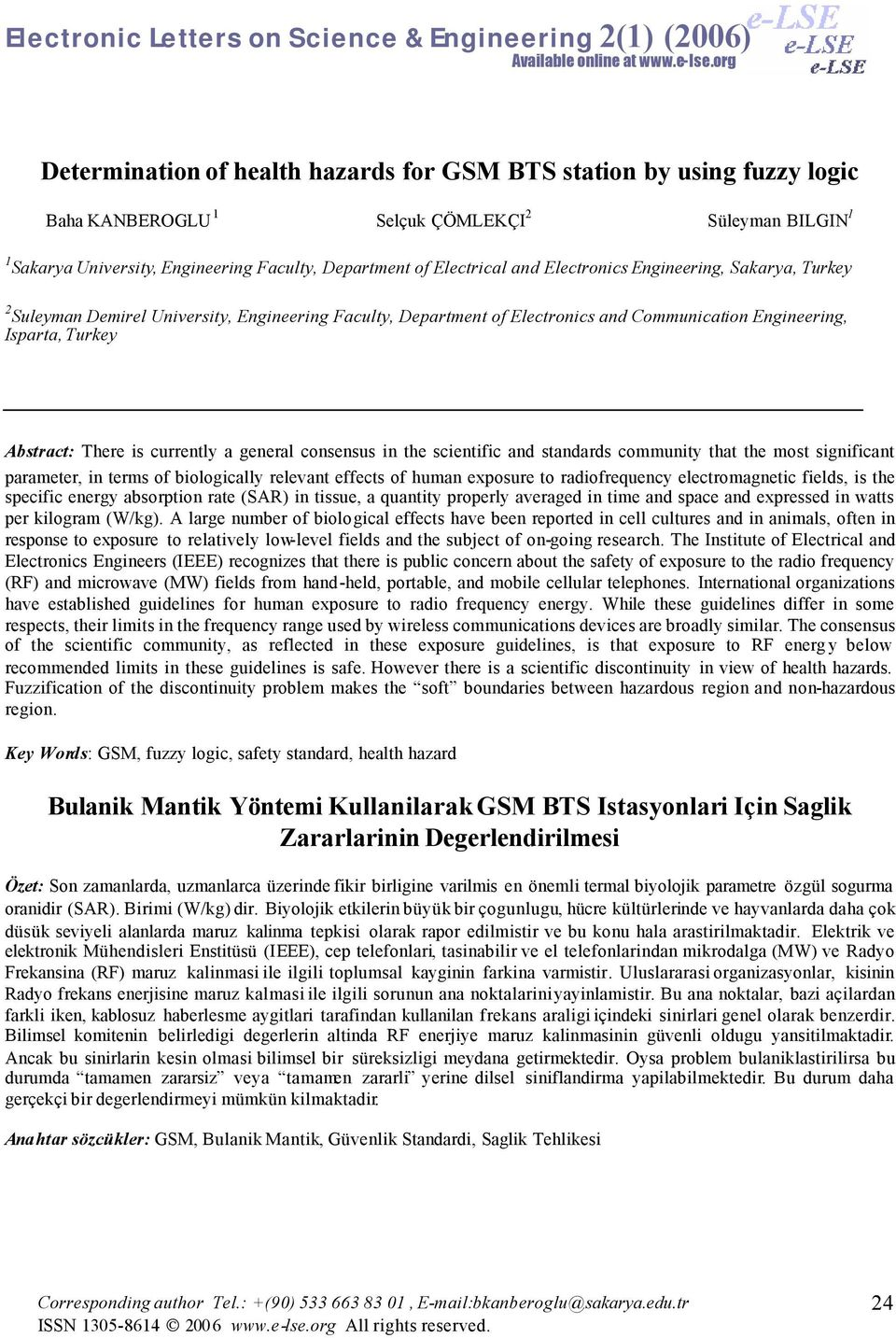 lectronics ngineering, Sakarya, Turkey 2 Suleyman Demirel University, ngineering Faculty, Department of lectronics and Communication ngineering, Isparta, Turkey Abstract: There is currently a general