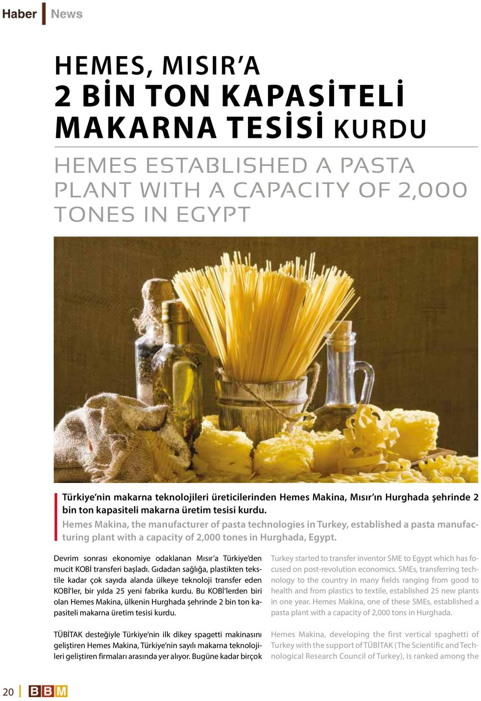 Hemes Makina, the manufacturer of pasta technologies in Turkey, established a pasta manufacturing plant with a capacity of 2,000 tones in Hurghada, Egypt.