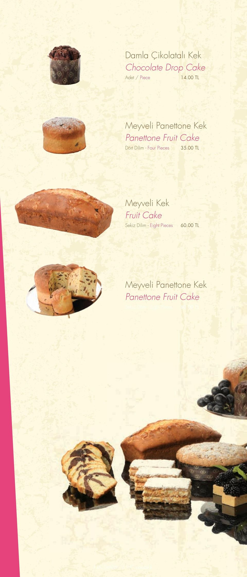 Four Pieces 35.00 TL Meyveli Kek Fruit Cake 60.