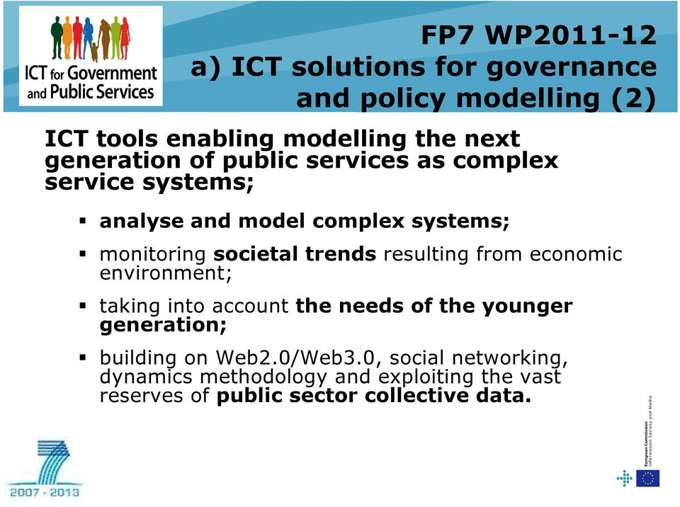trends resulting from economic environment; taking into account the needs of the younger generation; building on