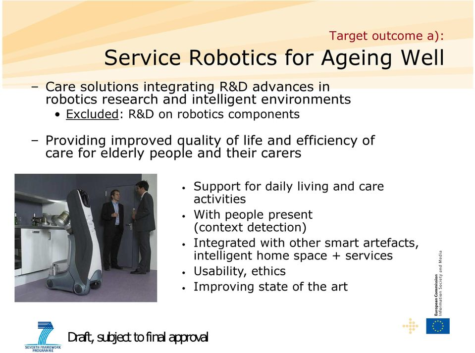 elderly people and their carers Support for daily living and care activities With people present (context detection)