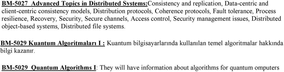 Security management issues, Distributed object-based systems, Distributed file systems.