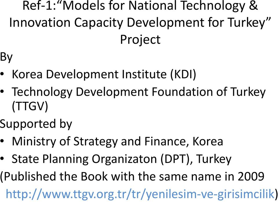 Supported by Ministry of Strategy and Finance, Korea State Planning Organizaton (DPT),