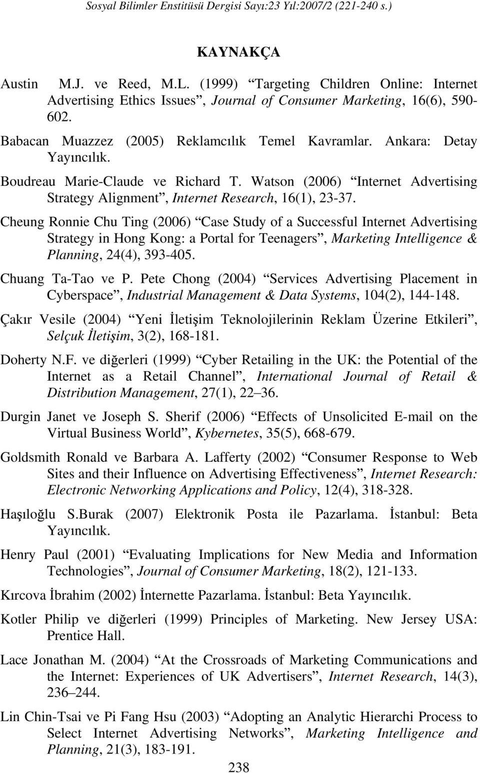 Watson (2006) Internet Advertising Strategy Alignment, Internet Research, 16(1), 23-37.