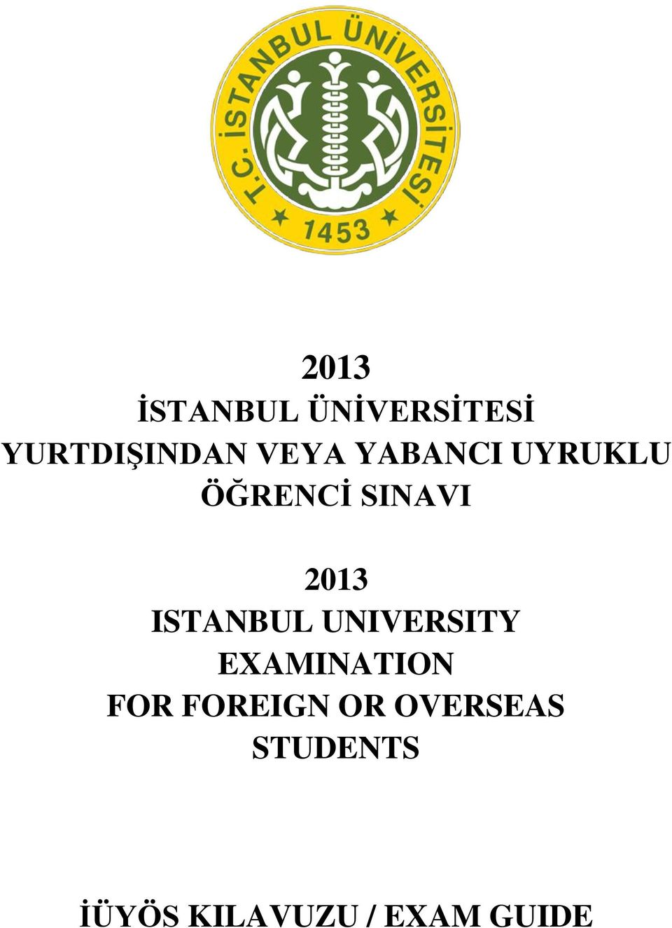 ISTANBUL UNIVERSITY EXAMINATION FOR FOREIGN