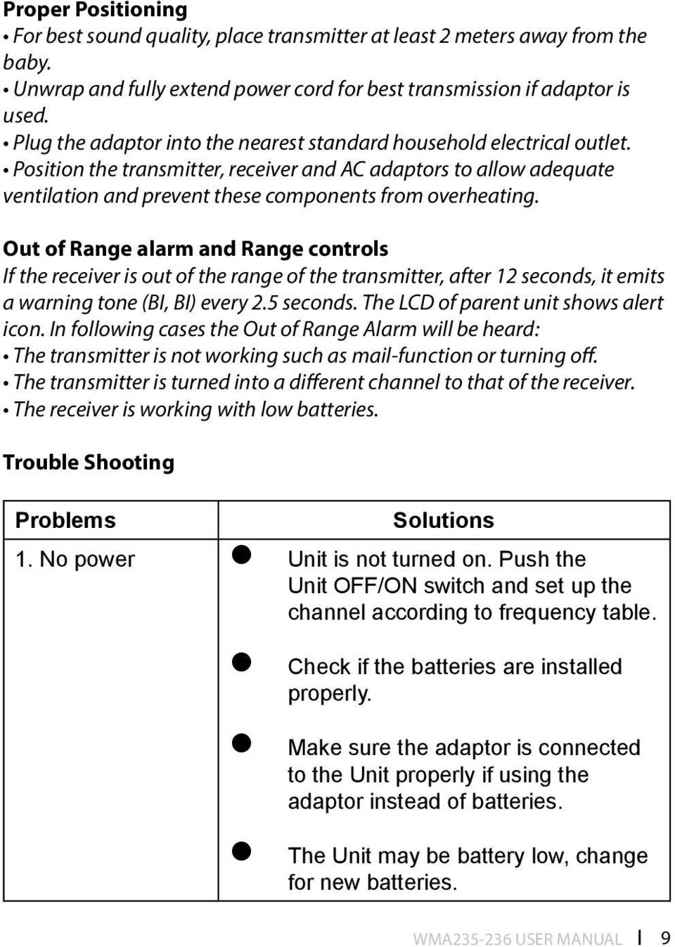 Out of Range alarm and Range controls If the receiver is out of the range of the transmitter, after 12 seconds, it emits a warning tone (BI, BI) every 2.5 seconds.