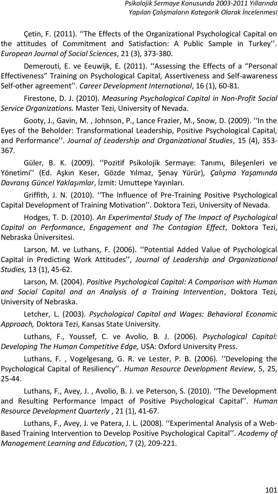 ve Eeuwijk, E. (2011). Assessing the Effects of a Personal Effectiveness Training on Psychological Capital, Assertiveness and Self-awareness Self-other agreement.