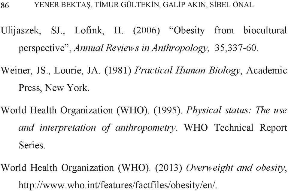 (1981) Practical Human Biology, Academic Press, New York. World Health Organization (WHO). (1995).