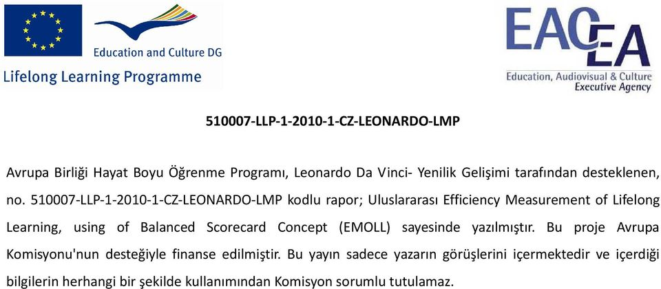 510007-LLP-1-2010-1-CZ-LEONARDO-LMP kodlu rapor; Uluslararası Efficiency Measurement of Lifelong Learning, using of Balanced