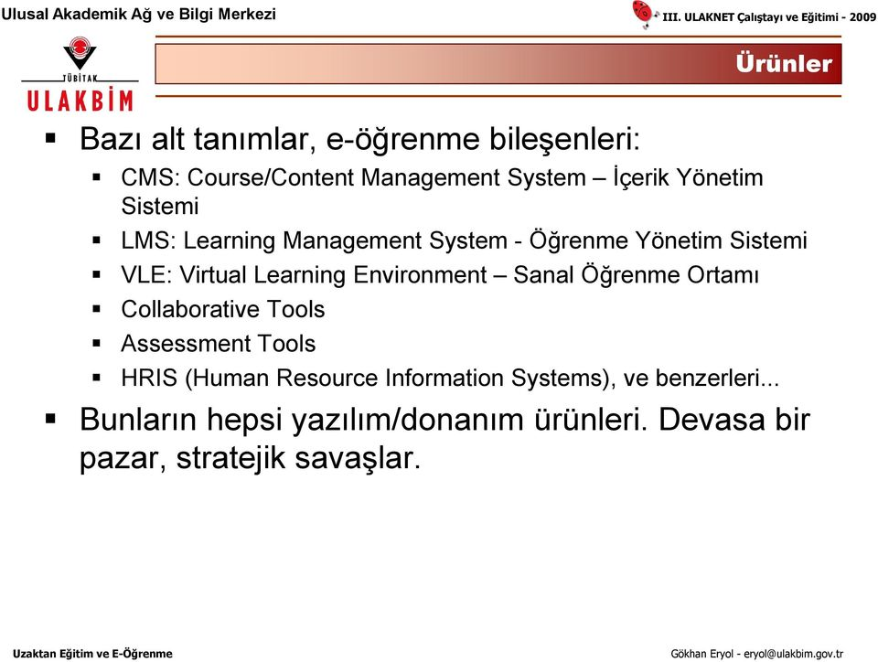 Environment Sanal Öğrenme Ortamı Collaborative Tools Assessment Tools HRIS (Human Resource