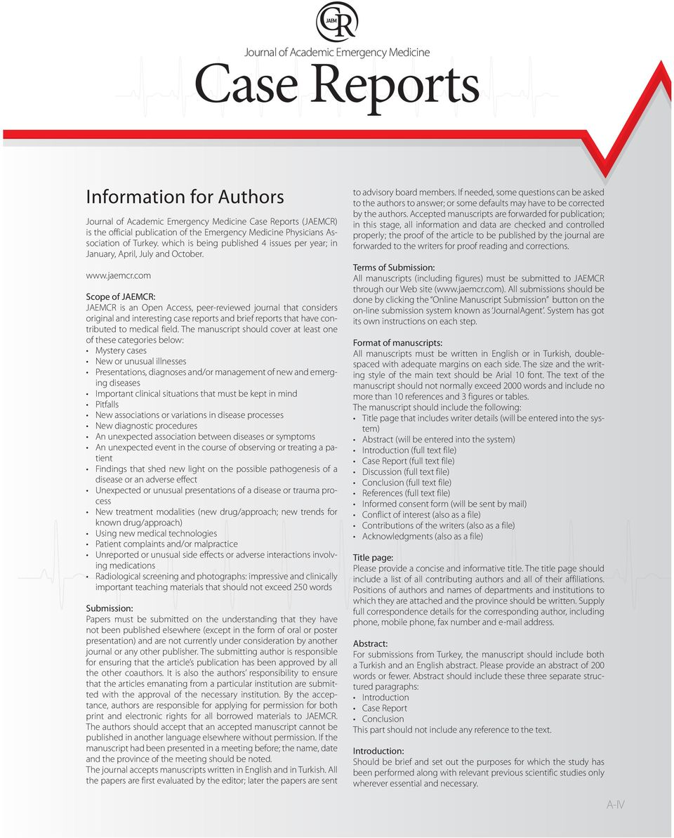 com Scope of JAEMCR: JAEMCR is an Open Access, peer-reviewed journal that considers original and interesting case reports and brief reports that have contributed to medical field.