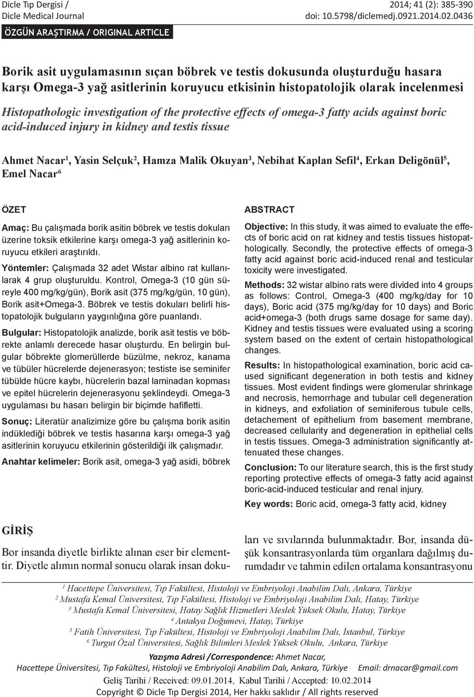 Histopathologic investigation of the protective effects of omega-3 fatty acids against boric acid-induced injury in kidney and testis tissue Ahmet Nacar 1, Yasin Selçuk 2, Hamza Malik Okuyan 3,