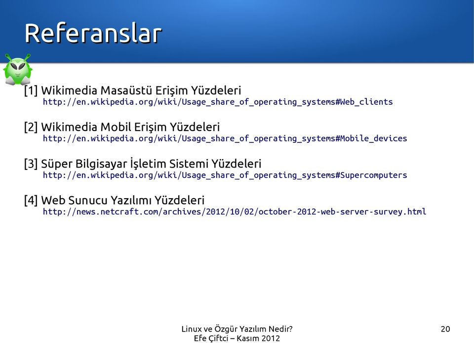 org/wiki/usage_share_of_operating_systems#mobile_devices [3] Süper Bilgisayar İşletim Sistemi Yüzdeleri http://en.
