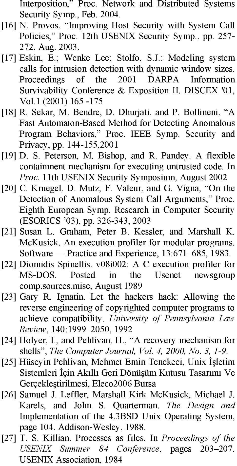 Proceedings of the 2001 DARPA Information Survivability Conference & Exposition II. DISCEX '01, Vol.1 (2001) 165-175 [18] R. Sekar, M. Bendre, D. Dhurjati, and P.