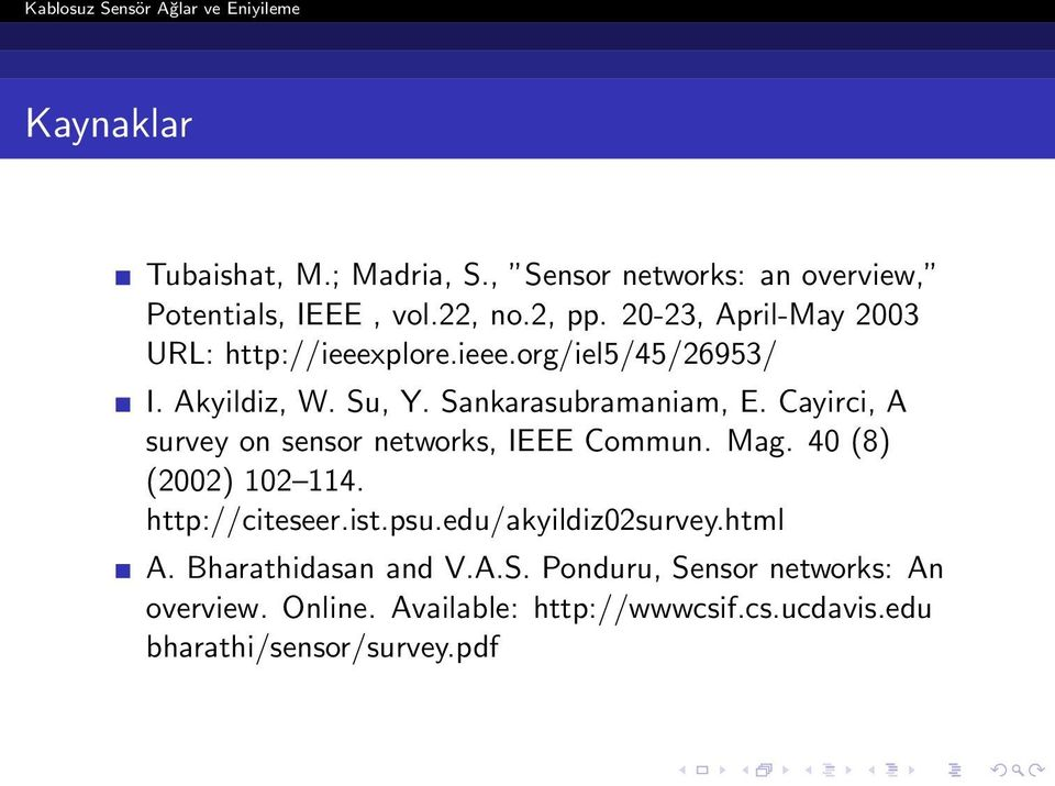 Cayirci, A survey on sensor networks, IEEE Commun. Mag. 40 (8) (2002) 102 114. http://citeseer.ist.psu.