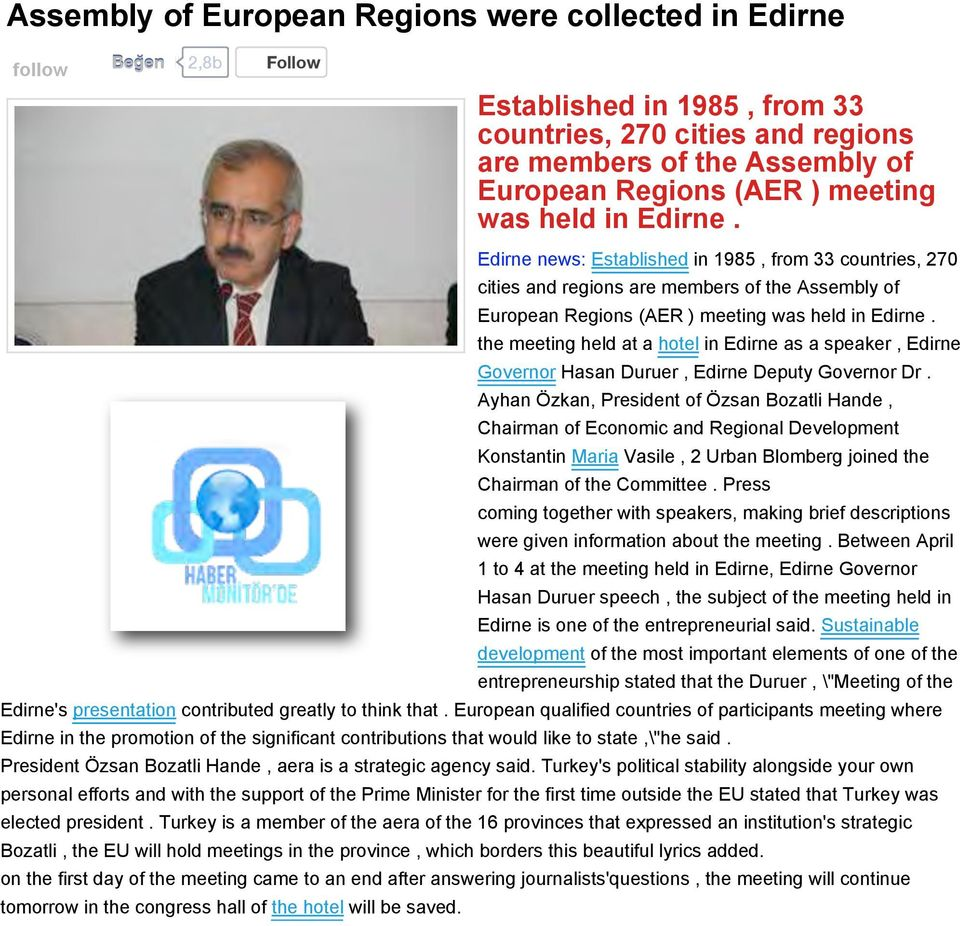 collected in Edirne follow Be!enen 2,8b Follow Established in 1985, from 33 countries, 270 cities and regions are members of the Assembly of European Regions (AER ) meeting was held in Edirne.