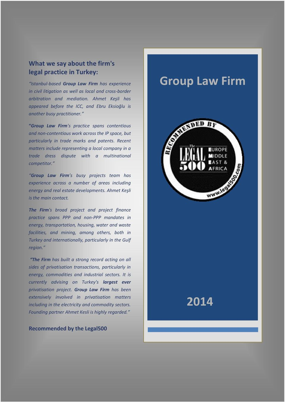 Group Law Firm Group Law Firm's practice spans contentious and non-contentious work across the IP space, but particularly in trade marks and patents.