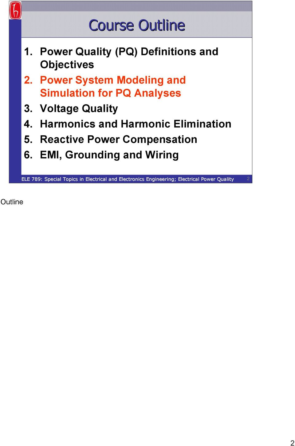 Power System Modeling and Simulation for PQ Analyses 3.