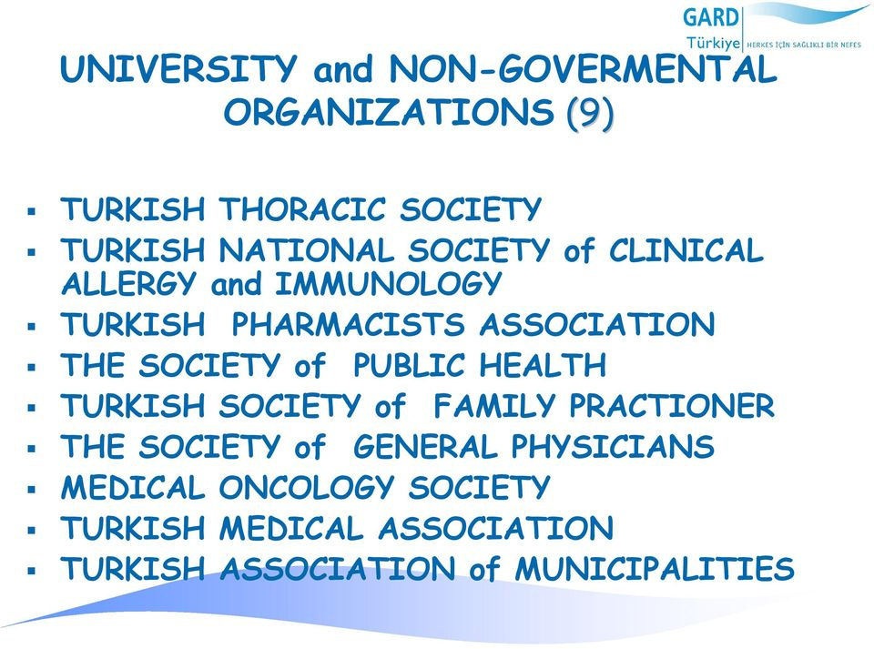 SOCIETY of PUBLIC HEALTH TURKISH SOCIETY of FAMILY PRACTIONER THE SOCIETY of GENERAL