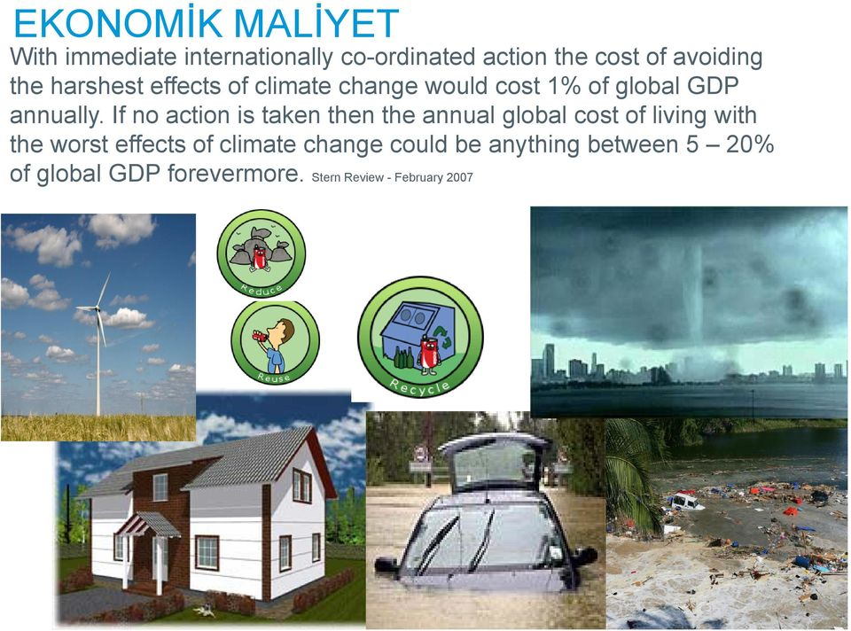 If no action is taken then the annual global cost of living with the worst effects of