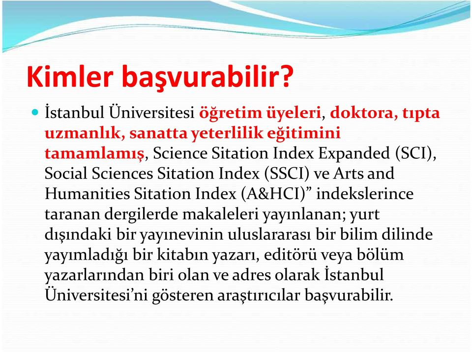 Expanded (SCI), Social Sciences Sitation Index (SSCI) ve Arts and Humanities Sitation Index (A&HCI) indekslerince taranan