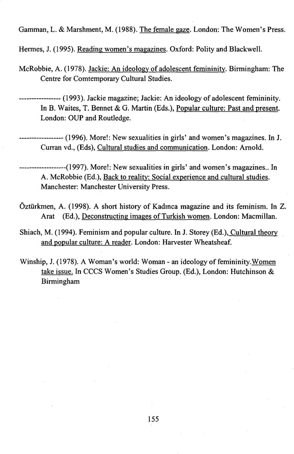 Waites, T. Bennet & G. Martin (Eds.), Popular culture: Past and preseni. London: OUP and Routledge. ------------------ (1996). More!: New sexualities in girls' and women's magazines. In J. Curran vd.