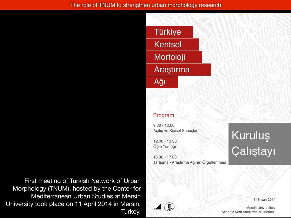 Çalıştayı First meeting of Turkish Network of Urban Morphology (TNUM), hosted by the Center for Mediterranean
