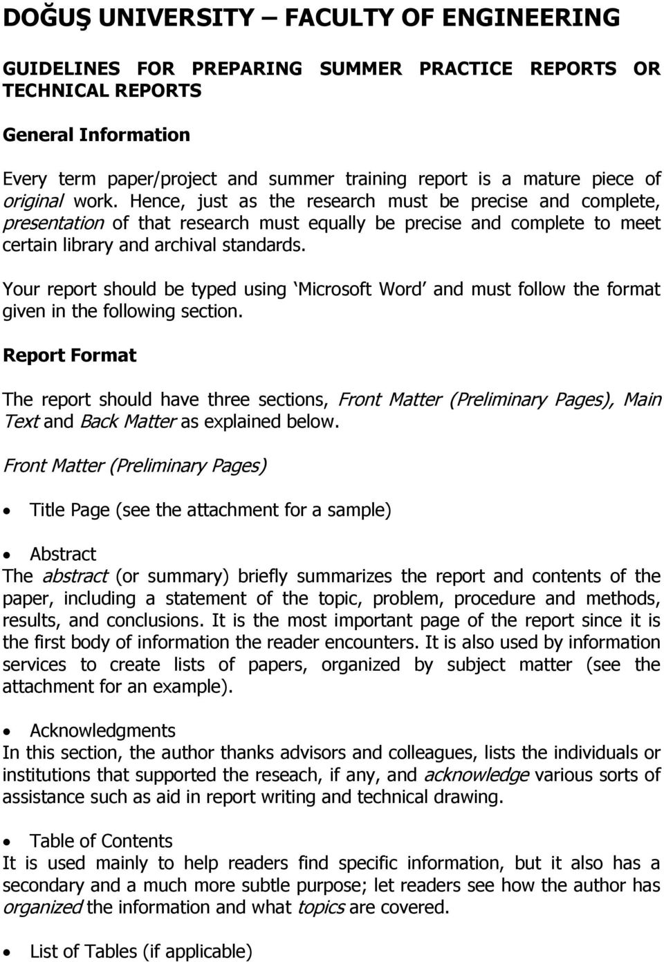 Your report should be typed using Microsoft Word and must follow the format given in the following section.