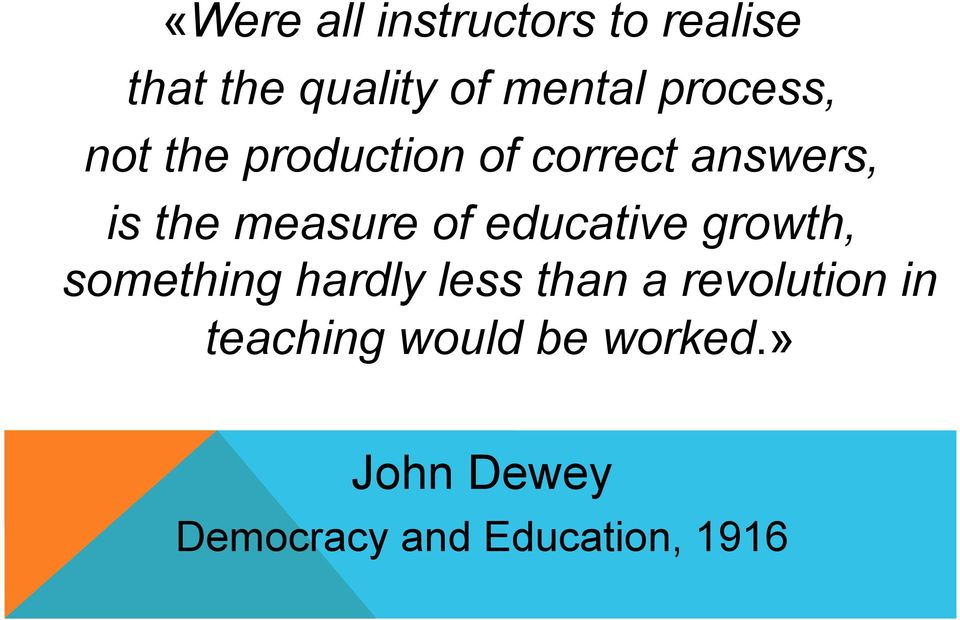 of educative growth, something hardly less than a revolution in