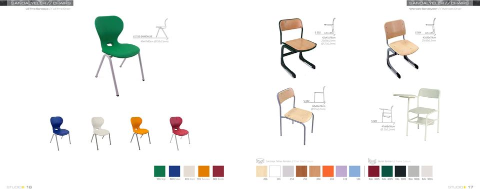 21x1,2mm) S 901 47x68x76cm (Ø 21x1,2mm) Sandalye Tablası Renkleri // Chair Shell Colours İskelet Renkleri // Frame Colours