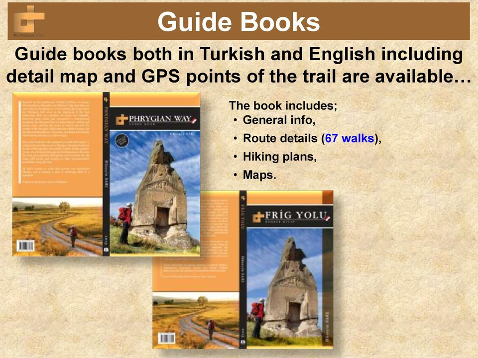 the trail are available The book includes;
