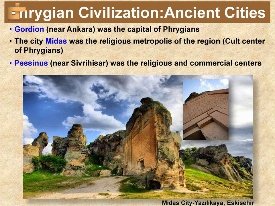 Midas was the religious metropolis of the region (Cult center of