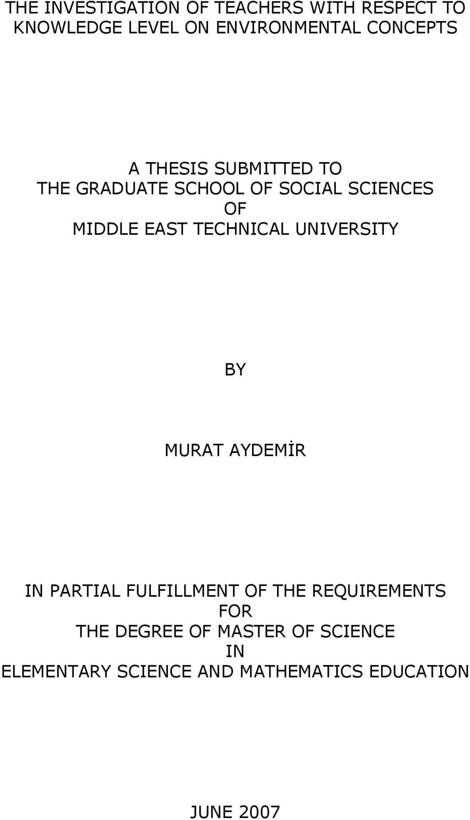 TECHNICAL UNIVERSITY BY MURAT AYDEMİR IN PARTIAL FULFILLMENT OF THE REQUIREMENTS FOR