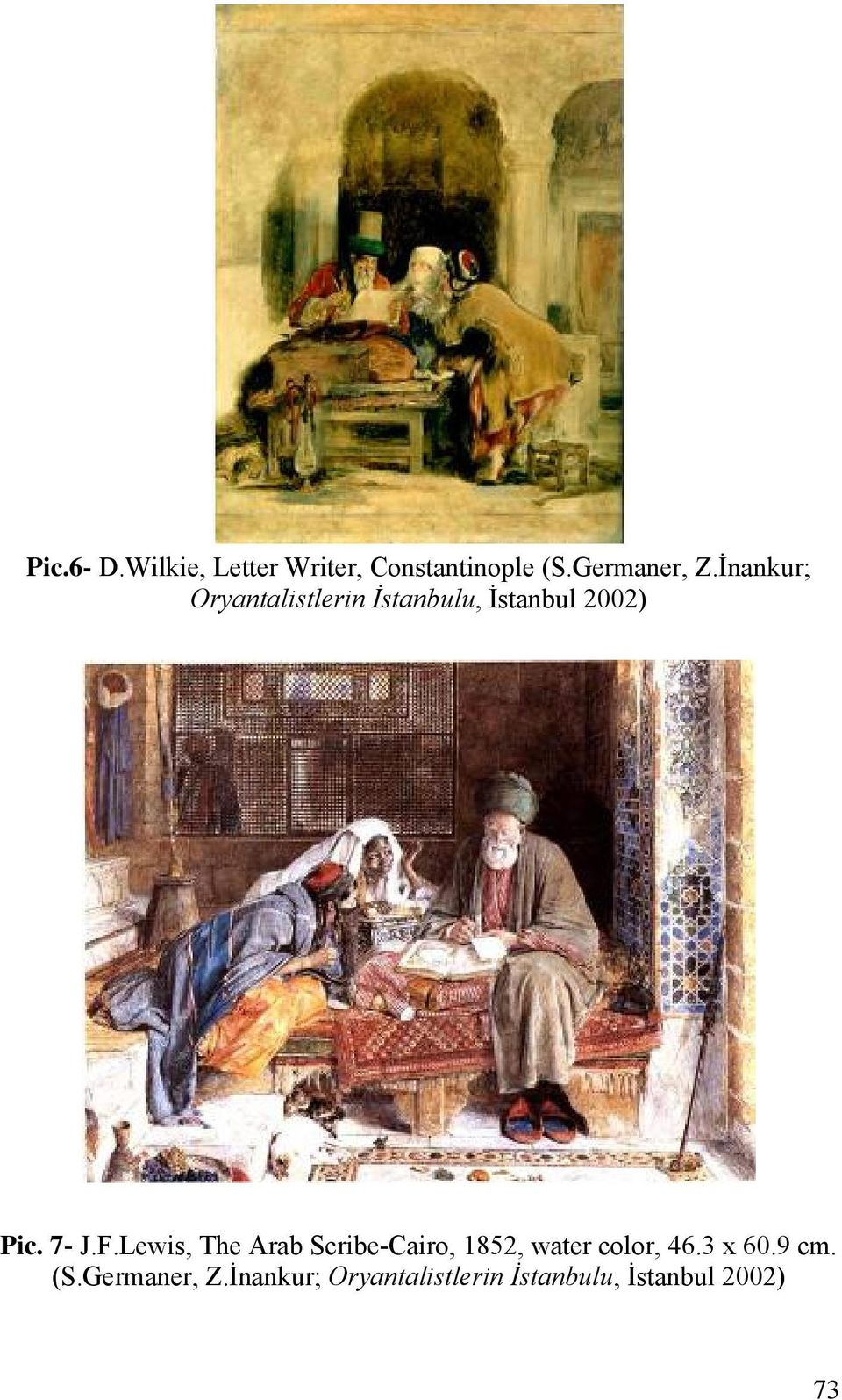 Lewis, The Arab Scribe-Cairo, 1852, water color, 46.3 x 60.9 cm.