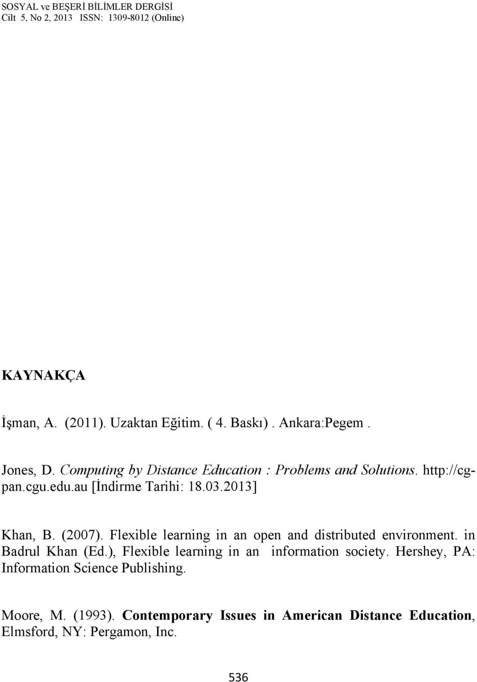 (2007). Flexible learning in an open and distributed environment. in Badrul Khan (Ed.