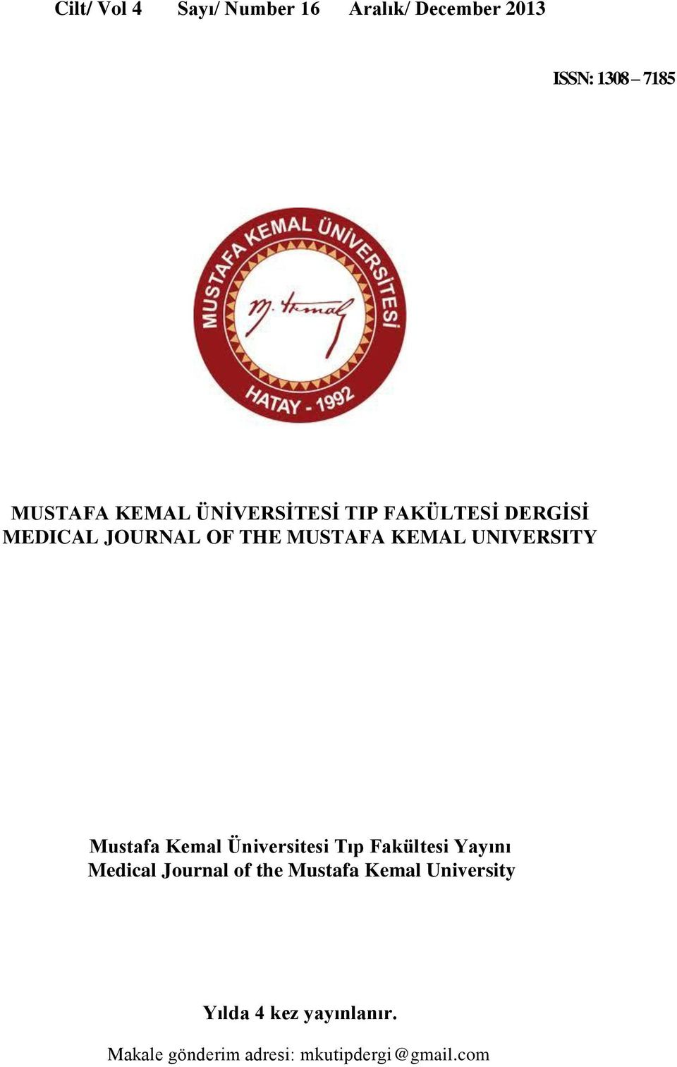 UNIVERSITY Mustafa Kemal Üniversitesi Tıp Fakültesi Yayını Medical Journal of the
