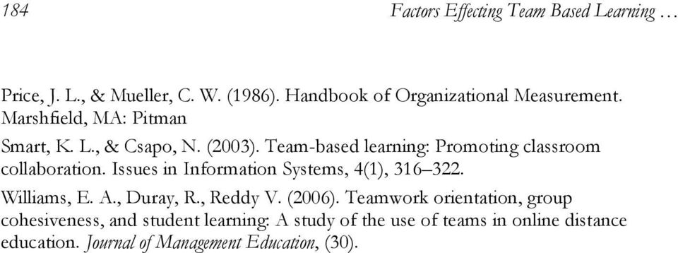 Issues in Information Systems, 4(1), 316 322. Williams, E. A., Duray, R., Reddy V. (2006).