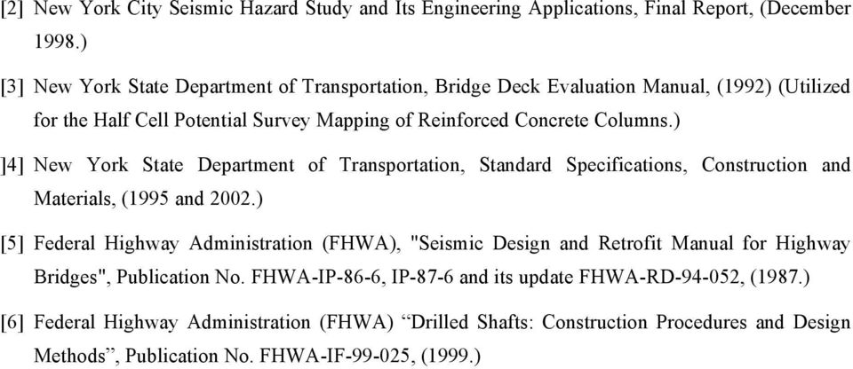 ) ]4] New York State Department of Transportation, Standard Specifications, Construction and Materials, (1995 and 2002.