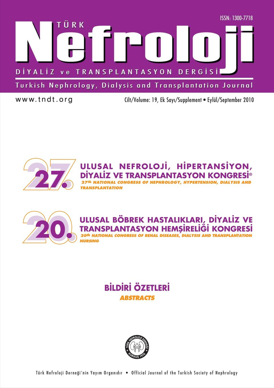 th NATIONAL CONGRESS OF NEPHROLOGY, HYPERTENSION, DIALYSIS AND TRANSPLANTATION 2.