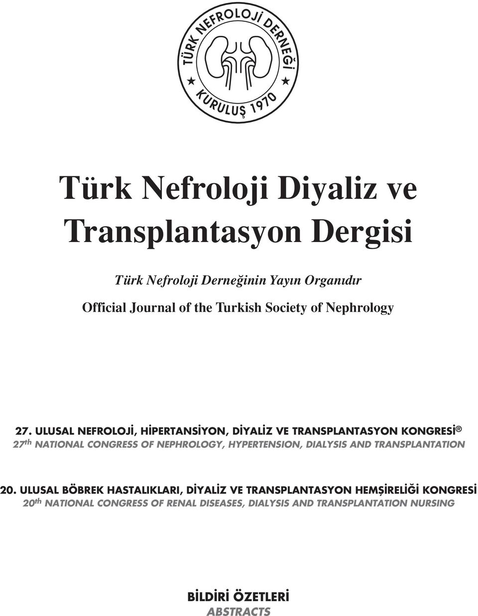 ULUSAL NEFROLOJ, H PERTANS YON, D YAL Z VE TRANSPLANTASYON KONGRES 27 th NATIONAL CONGRESS OF NEPHROLOGY, HYPERTENSION,