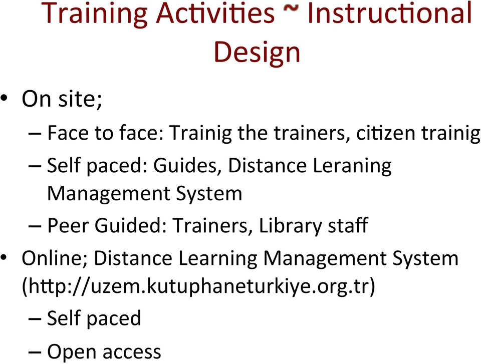 System Peer Guided: Trainers, Library staff Online; Distance Learning