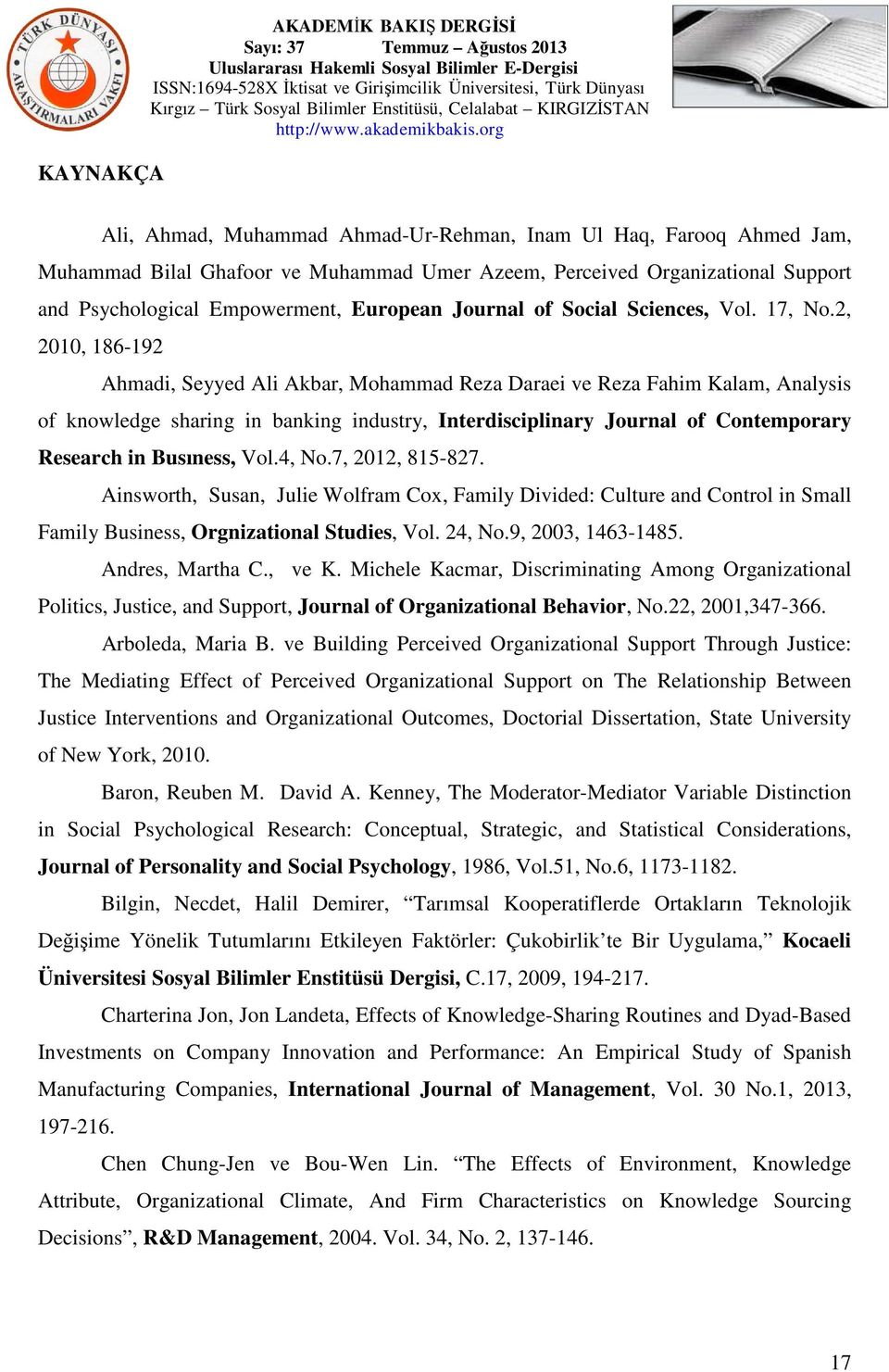 2, 2010, 186-192 Ahmadi, Seyyed Ali Akbar, Mohammad Reza Daraei ve Reza Fahim Kalam, Analysis of knowledge sharing in banking industry, Interdisciplinary Journal of Contemporary Research in Busıness,