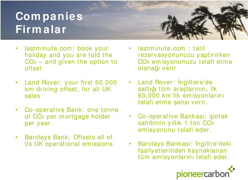 tonne of CO2 per mortgage holder per year Barclays Bank: Offsets all of its UK operational emissions lastminute.
