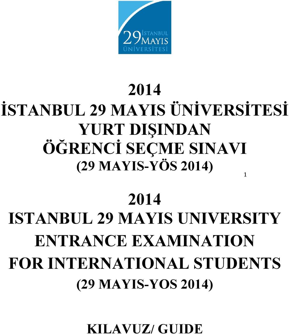 ISTANBUL 29 MAYIS UNIVERSITY ENTRANCE EXAMINATION